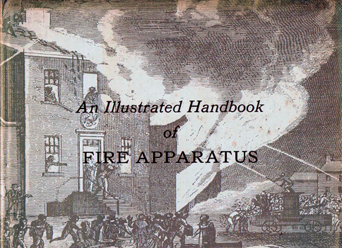 An illustrated Handbook of Fire Apparatus